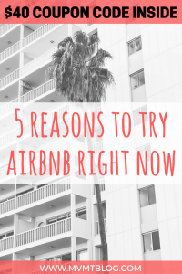 5 Reasons Why You Should Try Airbnb (Plus $40 Coupon Code)