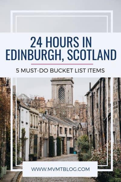 24 Hours in Edinburgh: 5 Must-Do Bucket List Items