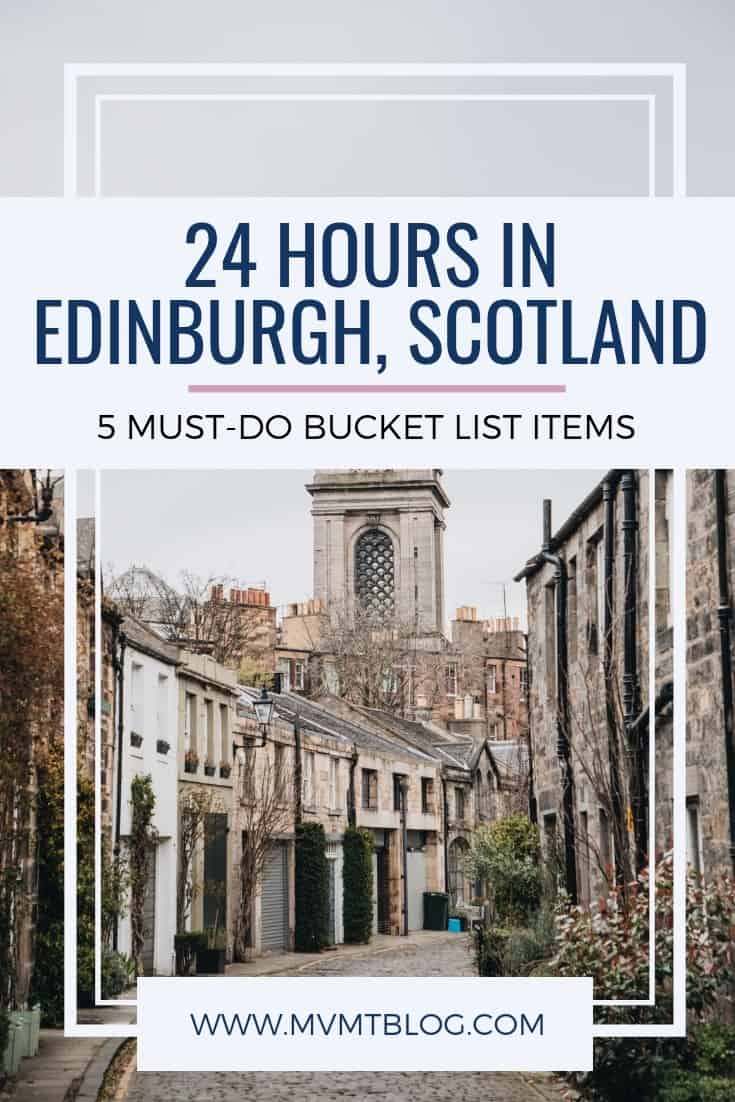 24 Hours in Edinburgh: 5 Must-Do Bucket List Items