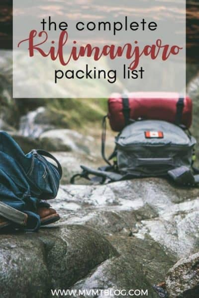 Complete Kilimanjaro Packing List: Kilimanjaro Gear Recommendations and Tips
