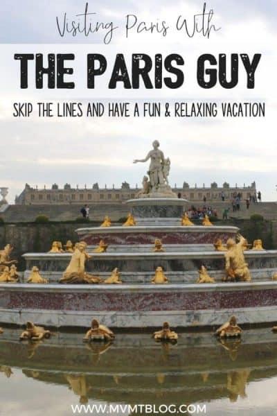 Exploring Paris and Versailles With The Paris Guy