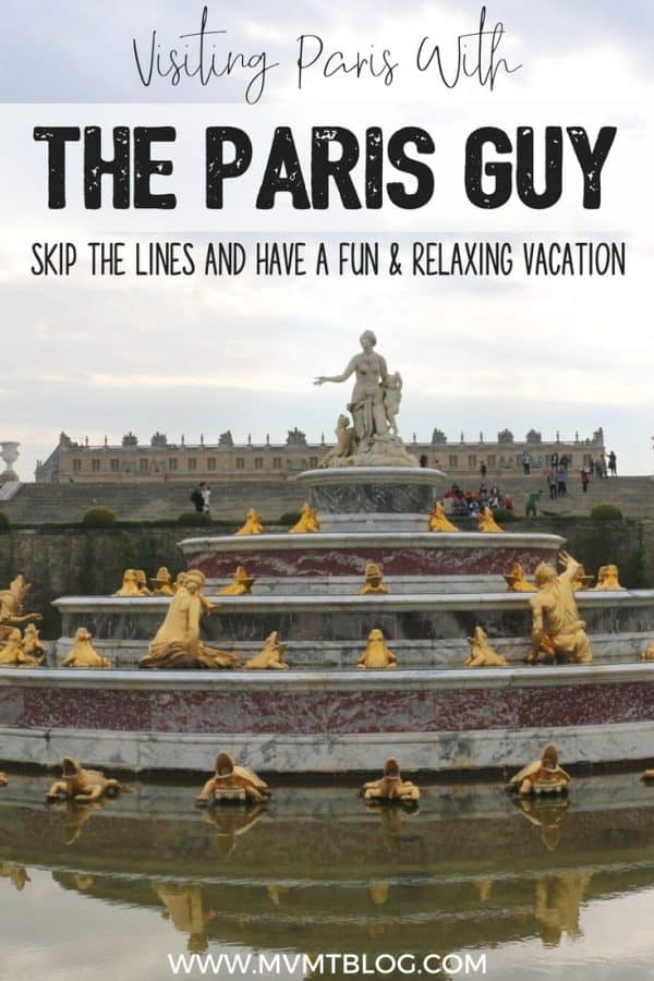 Exploring Paris and Versailles With The Paris Guy