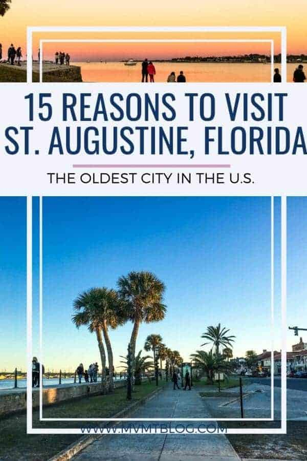 15 Reasons to Visit St. Augustine, Florida: The Oldest City in the U.S.