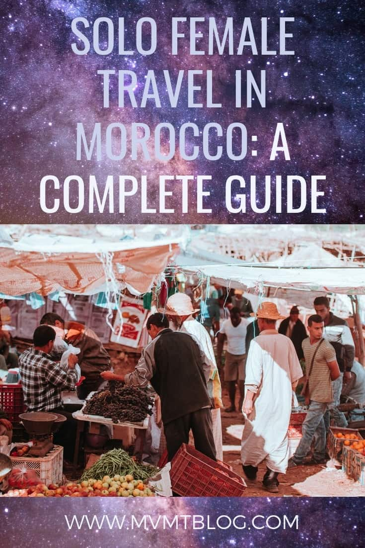Everything You Need To Know About Solo Female Travel To Morocco: