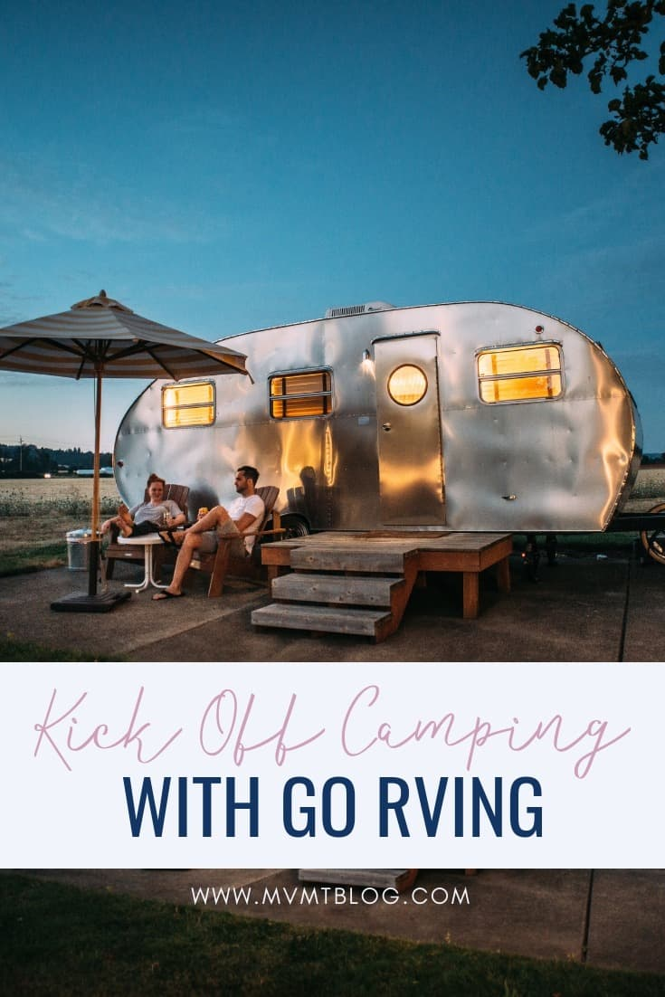 Kick Off Camping This Summer With Go RVingKick Off Camping This Summer With Go RVing