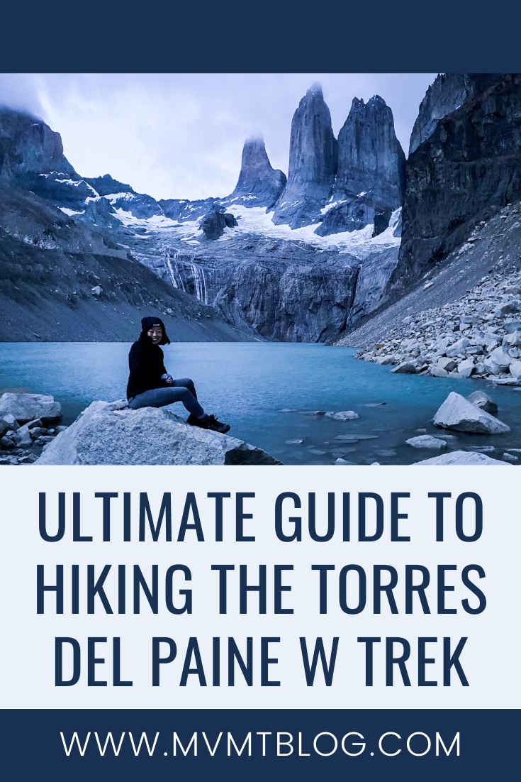Ultimate Guide to Hiking the Torres del Paine W Trek