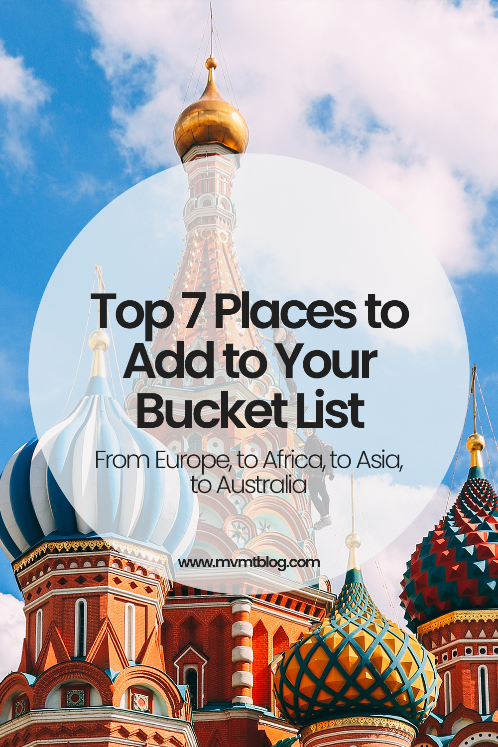 Top 7 Places to Add to Your Bucket List (After COVID-19)